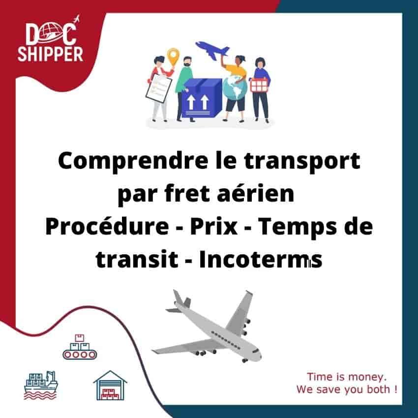 Comprendre le transport par fret aérien Procédure-Prix-Temps de transit-Incoterms