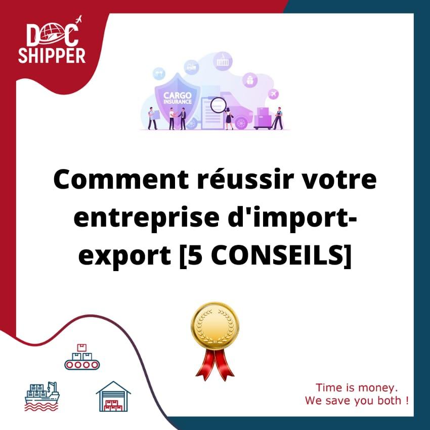 Comment réussir votre entreprise d'import-export [5 CONSEILS]
