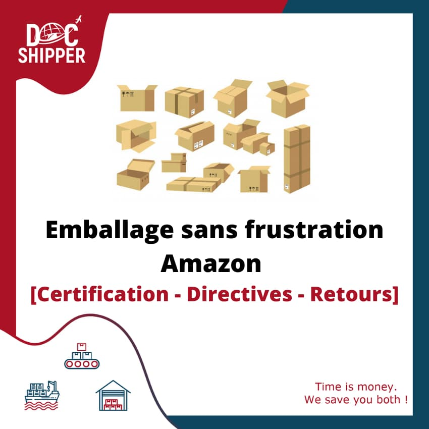 Emballage sans frustration Amazon [Certification - Directives - Retours]
