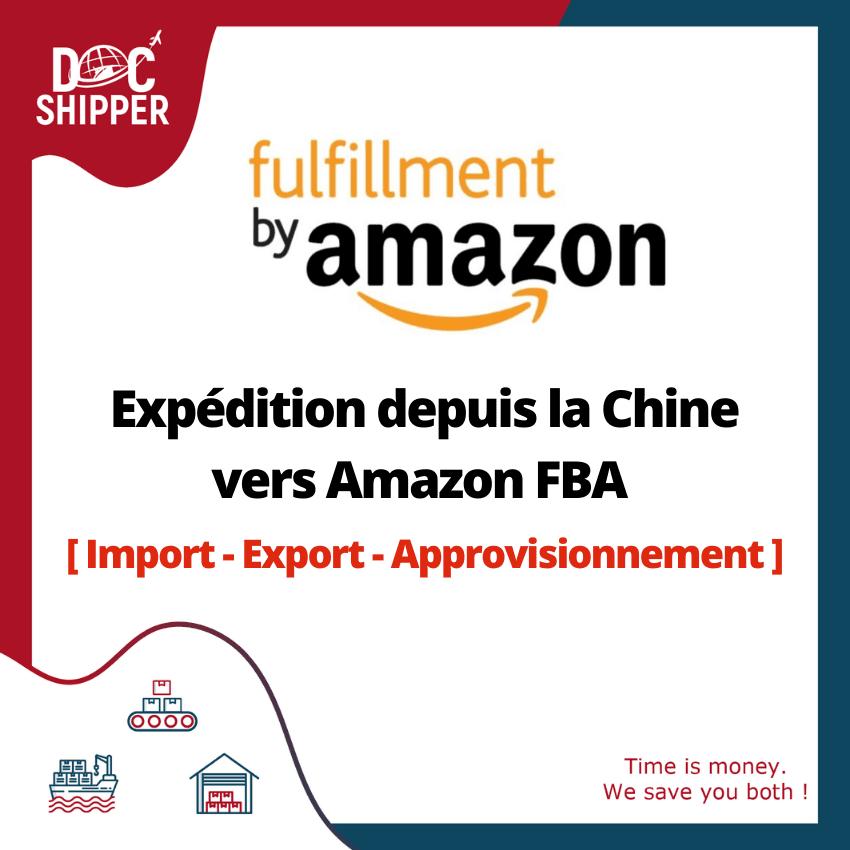 Expédition depuis la Chine vers Amazon FBA [ Import - Export - Approvisionnement ]