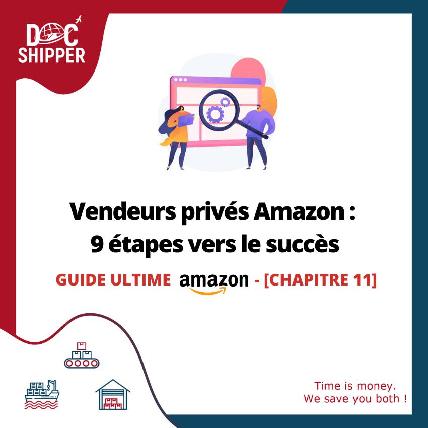 Guide ultime CHAP 11-Vendeurs privés Amazon-9 étapes vers le succès